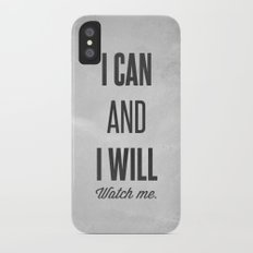 I can and I will watch me - Motivational print Slim Case iPhone X