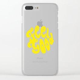 Feel Good Clear iPhone Case