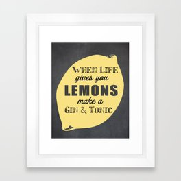 When Life Gives you Lemons Make a Gin and Tonic Framed Art Print