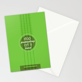 Stop pretending art is hard (green) Stationery Cards