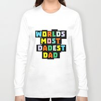 dad Long Sleeve T-shirts featuring Dad by mailboxdisco