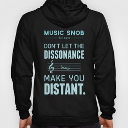 The Dissonance — Music Snob Tip #439 Hoody