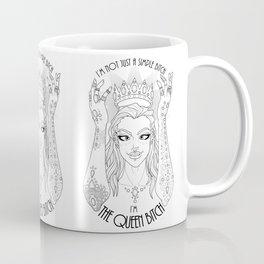 the Queen Bitch Coffee Mug