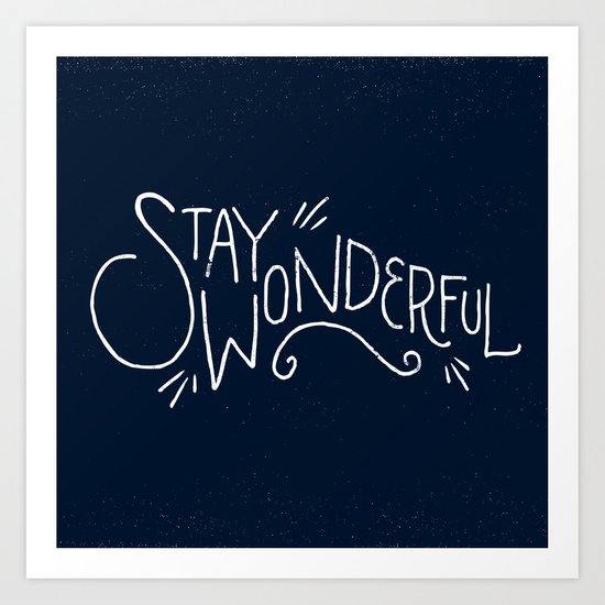 """Stay Wonderful"" Art Print"
