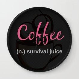 COFFEE: survival juice Wall Clock