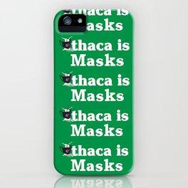 Ithaca is... iPhone Case