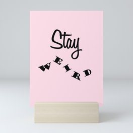 Stay weird Pink Mini Art Print