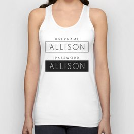 His password is also Allison? Unisex Tank Top