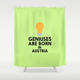 Geniuses are born in AUSTRIA T-Shirt Dlli8 Shower Curtain