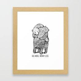 Hug more, worry less Framed Art Print