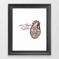 A Heart that Works Framed Art Print