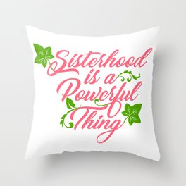 Sisterhood is a Powerful Thing (Ivy Leaf Edition) Throw Pillow