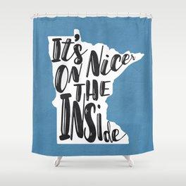 Minnesota Nice Shower Curtain