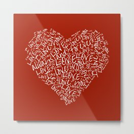 Love, I Love You, Always and Forever Heart Shaped Valentine Word Art Metal Print