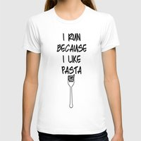 pasta T-shirts featuring I run because I like pasta by The Spunky Teaching Monkey- Teacher Stor