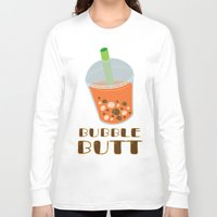 butt Long Sleeve T-shirts featuring Bubble Butt by Hannah Sydiongco
