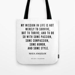 Maya Angelou Quote About Her Mission In Life Tote Bag