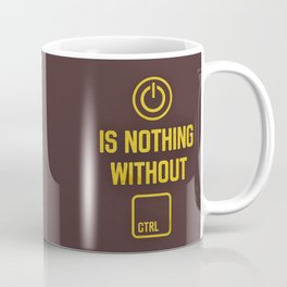 Power is nothing without Control Coffee Mug