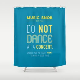 Dancing at a Concert — Music Snob Tip #323 Shower Curtain