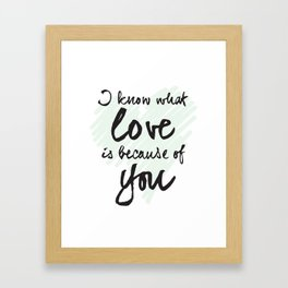 I know what love is Framed Art Print