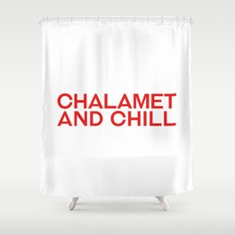 CHALAMET AND CHILL Shower Curtain