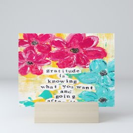 Gratitude is Knowing What you Want Mini Art Print