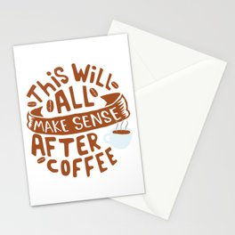 Everything makes sense after Coffee Stationery Cards