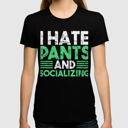 Introvert Anti Social Leggings Shorts Pants Free I Hate Pants And Socializing Funny Gift T-shirt