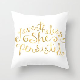 Nevertheless, She Persisted - Faux Gold Foil Throw Pillow