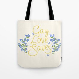 gay love saves Tote Bag