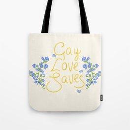 gay love saves Tote Bag