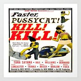 Faster Pussycat! Art Print