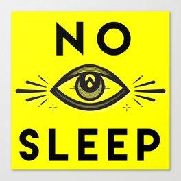 No Sleep Canvas Print