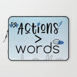 Actions Speak Louder Than Words Laptop Sleeve