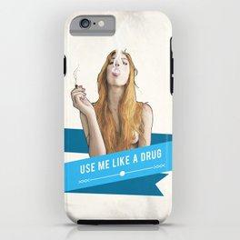 Use Me Like a Drug iPhone Case