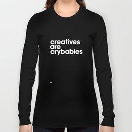 creatives are crybabbies Long Sleeve T-shirt