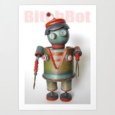 BitchBot Art Print