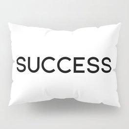 SUCCESS Pillow Sham