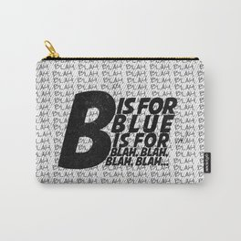B is for Blah Blah Carry-All Pouch