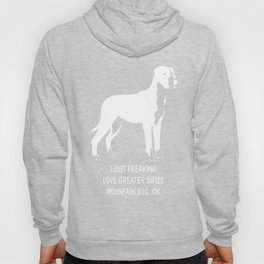 Greater-Swiss-Mountain-Dog-tshirt,-just-freaking-love-my-Greater-Swiss-Mountain-Dog Hoody