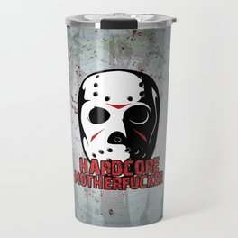 Hardcore Motherf*cker Rave Quote Travel Mug