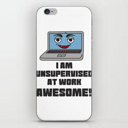 This is the best and funniest tee shirt that's perfect for you I am unsupervised at work iPhone Skin