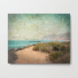 Come With Me to the Sea Metal Print