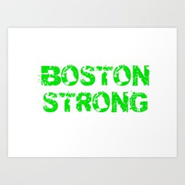Support BOSTON STRONG Green Grunge Art Print
