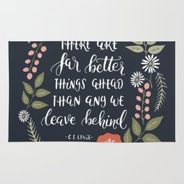 There Are Far Better Things Ahead Rug