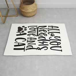 All You Need Is Love And A Cat - Funny Dog and Cat Lover humor - Cute typography - Lovely quotes illustration Rug