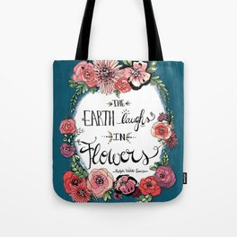 Earth Laughs in Flowers Tote Bag