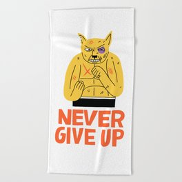 NEVER GIVE UP Beach Towel