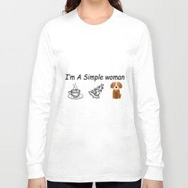 I am a simple woman dog t-shirts Long Sleeve T-shirt