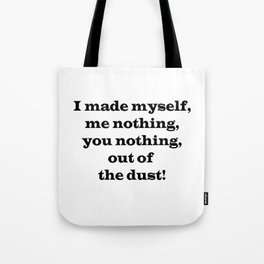 Me Nothing, You Nothing Tote Bag